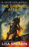The Grendel Affair - Lisa Shearin