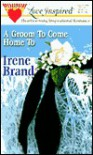 A Groom to Come Home to - Irene Brand