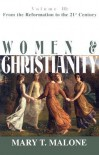 Women & Christianity: From the Reformation to the 21st Century (Women and Christianity) - Mary T. Malone