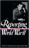 Reporting World War II Vol. 2: American Journalism (Library of America #78) - Samuel Hynes, Samuel Hynes, Anne Matthews, Nancy Caldwell Sorel, Roger J. Spiller