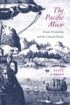 The Pacific Muse: Exotic Femininity and the Colonial Pacific - Patty O'Brien