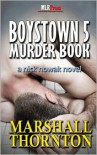 Boystown 5: Murder Book - Marshall Thornton