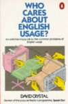 Who Cares about English Usage? - David Crystal