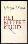 Het Bittere Kruid: Een Kleine Kroniek - Marga Minco