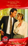 An Improper Affair / Make-Believe Mistress (Desire 2-in-1, #245) - Anna DePalo, Katherine Garbera