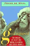 Good Natured: The Origins of Right and Wrong in Humans and Other Animals - Frans de Waal