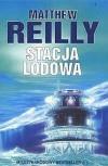 Stacja lodowa - Matthew Reilly