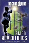 Doctor Who: Book 3: Alien Adventures - Mike     Tucker, Richard Dinnick