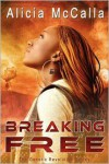 Breaking Free - Alicia McCalla