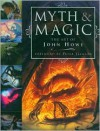 Myth & Magic: The Art of John Howe - John Howe, Peter  Jackson