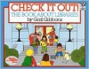 Check It Out!: The Book about Libraries - Gail Gibbons