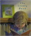 The Lonely Book - Kate Bernheimer, Chris Sheban