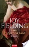 Tanz, Püppchen, tanz - Joy Fielding