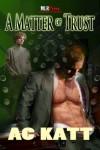 A Matter of Trust - A.C. Katt