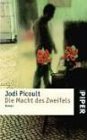Die Macht Des Zweifels Roman - Jodi Picoult