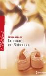 Le secret de Rebecca / Pour l'amour d'un prince - Tessa Radley, Emilie Rose