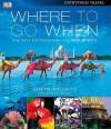 Where To Go When (Eyewitness Travel Guides) - Joseph Rosendo