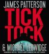 Tick Tock - Scott Sowers, James Patterson, Bobby Cannavale, Michael Ledwidge