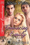 Convincing Emily [Wolff Pack 2] (Siren Publishing Menage Everlasting) - Alicia White