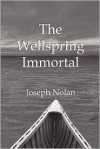 The Wellspring Immortal - Joseph  Nolan
