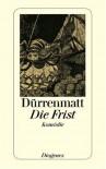 Die Frist: Eine Komödie. Neufassung 1980 - Friedrich Dürrenmatt