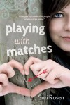 Playing With Matches - Suri  Rosen