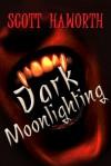 Dark Moonlighting  - Scott Haworth