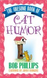 The Awesome Book of Cat Humor - Bob Phillips, Jonny Hawkins