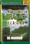 The Greatest Miracle in World - Og Mandino