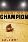 Heart of a Champion - Carl Deuker