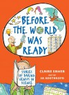 Before the World Was Ready: Stories of Daring Genius in Science - Claire Eamer, Sa Boothroyd