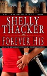 Forever His (Stolen Brides Series) (Volume 1) - Shelly Thacker