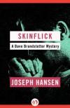 Skinflick (The Dave Brandstetter Mysteries) - Joseph Hansen