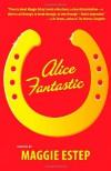 Alice Fantastic - Maggie Estep