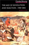 The Age of Revolution and Reaction, 1789-1850 - Charles Breunig