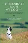 """If I Should Die Before My Dog -- "" - Joe Connolly, Cathy Connolly"