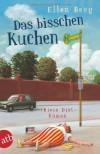 Das bisschen Kuchen: (K)ein Diät-Roman - Ellen Berg