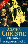 Elefanten vergessen nicht. - Agatha Christie