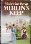 Merlin's Keep - Madeleine Brent