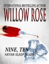 Nine, Ten ... Never sleep again - Willow Rose