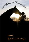 A Horse to Remember - Juliana Hutchings