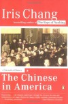 The Chinese in America: A Narrative History - Iris Chang