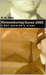 Remembering Korea 1950: A Boy Soldier's Story - Hyung Kyu Shin