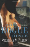 The Rogue Prince  - Michelle M. Pillow