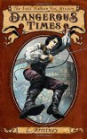 Dangerous Times: The First Nathan Fox Mission (Nathan Fox) - L. Brittney