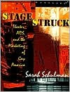 Stagestruck: Theater, AIDS, and the Marketing of Gay America - Sarah Schulman