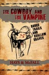 The Cowboy and the Vampire: Rough Trails and Shallow Graves (The Cowboy and the Vampire Collection Book 3) - Clark Hays, Kathleen McFall