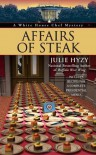Affairs of Steak - Julie Hyzy