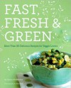 Fast, Fresh and Green - Susie Middleton, Ben Fink