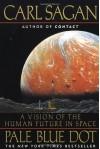 Pale Blue Dot: A Vision of the Human Future in Space - Carl Sagan, Ann Druyan